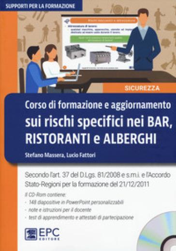 Corso di formazione e aggiornamento sui rischi specifici nei bar, ristoranti e alberghi. Con CD-ROM - Stefano Massera | Thecosgala.com