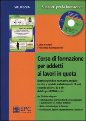 Corso di formazione per addetti ai lavori in quota. Con CD-ROM - Lucio Fattori | Rochesterscifianimecon.com