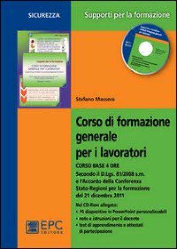 Corso di formazione generale per i lavoratori. Corso base 4 ore - Stefano Massera | Thecosgala.com