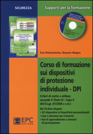 Corso di formazione sui dispositivi di protezione individuale DPI. Con CD-ROM - Eva Pietrantonio pdf epub