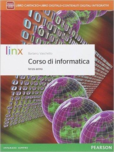 Corso di informatica. Per il triennio delle Scuole superiori. Con e-book. Con espansione online. 1. - Alberto Barbero |