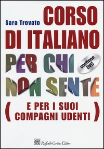 Corso di italiano per chi non sente (e per i suoi compagni udenti). Con DVD - Sara Trovato pdf epub