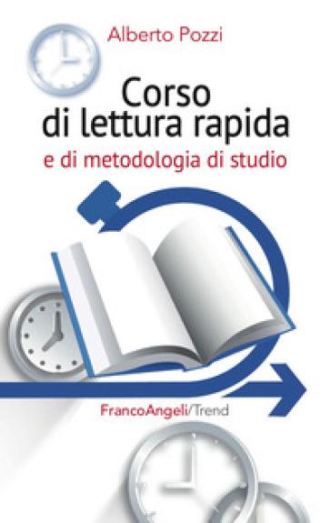 Corso di lettura rapida e di metodologia di studio - Alberto Pozzi |
