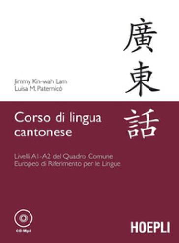 Corso di lingua cantonese. Livelli A1-A2. Con CD Audio formato MP3 - Jimmy Kin-Whan Lam   Thecosgala.com