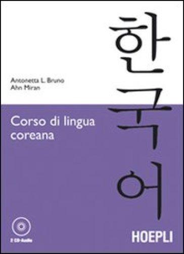 Corso di lingua coreana. Con 2 CD Audio - Antonetta Lucia Bruno |
