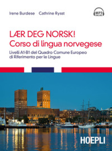 Corso di lingua norvegese. Livelli A1-B1 del quadro comune Europeo di riferimento per le lingue. 3 CD Audio formato MP3. Con Audiolibro - Irene Burdese | Rochesterscifianimecon.com