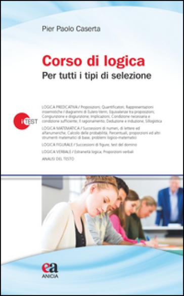 Corso di logica per tutti i tipi di selezione - Pier Paolo Caserta |