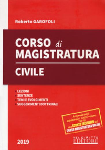 Corso di magistratura civile. Lezioni, giurisprudenza, temi e svolgimento, suggerimenti dottrinali - Roberto Garofoli pdf epub