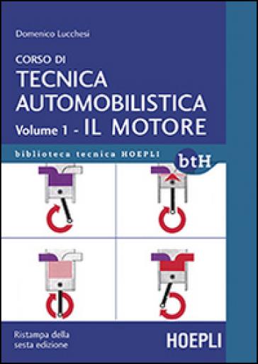 Corso di tecnica automobilistica. 1.Il motore - Domenico Lucchesi pdf epub