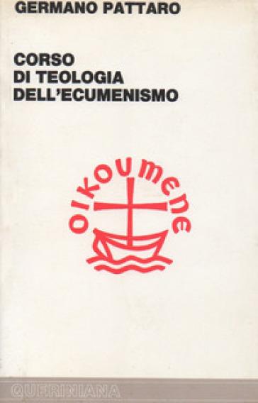 Corso di teologia dell'ecumenismo - Germano Pattaro |