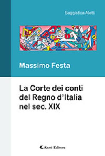 La Corte dei Conti del Regno d'Italia nel secolo XIX - Massimo Festa | Kritjur.org