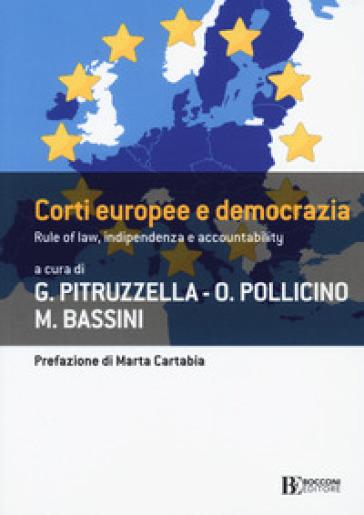 Corti europee e democrazia. Rule of law, indipendenza e accountability - G. Pitruzzella |