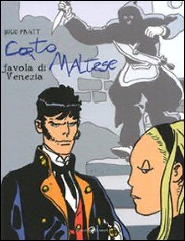 Corto Maltese. Favola di Venezia - Hugo Pratt | Rochesterscifianimecon.com