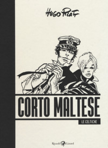 Corto Maltese. Le celtiche - Hugo Pratt |