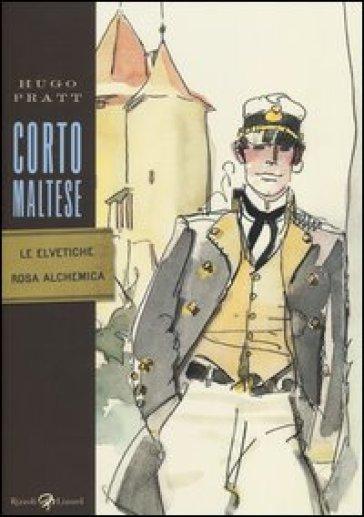 Corto Maltese. Le elvetiche. Rosa alchemica - Hugo Pratt  