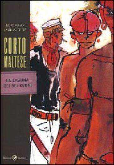Corto Maltese. La laguna dei bei sogni - Hugo Pratt   Rochesterscifianimecon.com