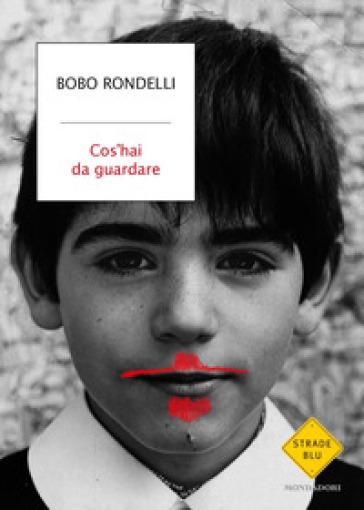 Cos'hai da guardare - Bobo Rondelli |