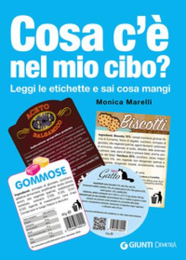 Cosa c'è nel mio cibo? Leggi le etichette e sai cosa mangi - Monica Marelli | Ericsfund.org