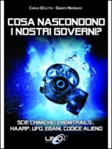 Cosa nascondono i nostri governi? Scie chimiche (chemtrails), HHARP, UFO, ebani, codice alieno - Carlo Di Litta   Rochesterscifianimecon.com