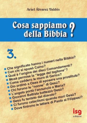 Cosa sappiamo della Bibbia?. 3. - Ariel Alvarez Valdés  