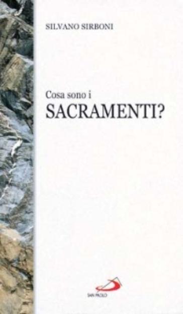 Cosa sono i sacramenti? - Silvano Sirboni  