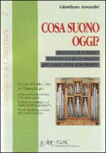 Cosa suono oggi. Prontuario di melodie e temi per l'organista liturgico - Giordano Assandri   Rochesterscifianimecon.com