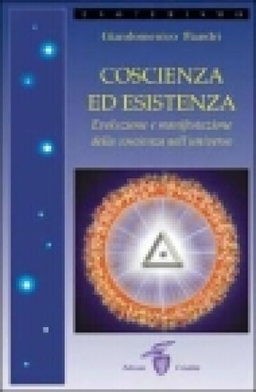 Coscienza ed esistenza - Giandomenico Fiandri |