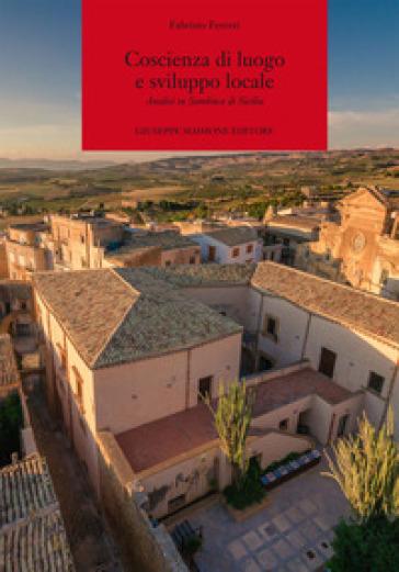 Coscienza di luogo e sviluppo locale. Analisi su Sambuca di Sicilia - Fabrizio Ferreri  