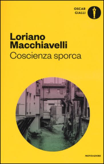 Coscienza sporca - Loriano Macchiavelli | Rochesterscifianimecon.com