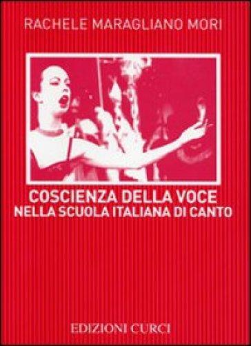 Coscienza della voce nella scuola italiana di canto - Rachele Maragliano Mori  