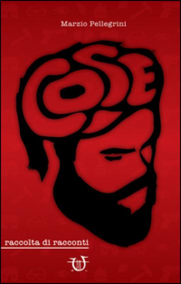 Cose - Marzio Pellegrini | Kritjur.org