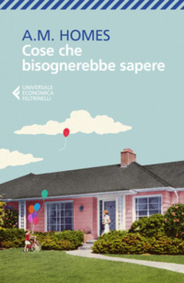 Cose che bisognerebbe sapere - A. M. Homes | Kritjur.org
