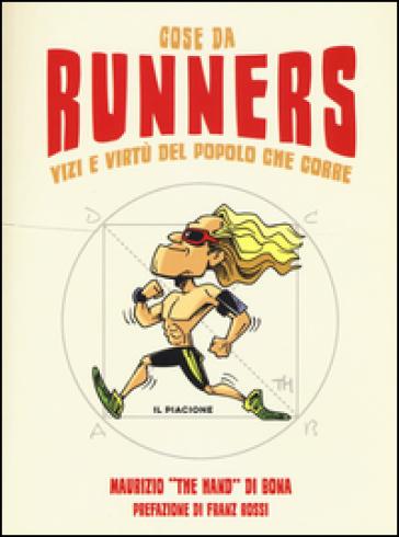 Cose da runners. Vizi e virtù del popolo che corre - Maurizio The hand Di Bona | Jonathanterrington.com