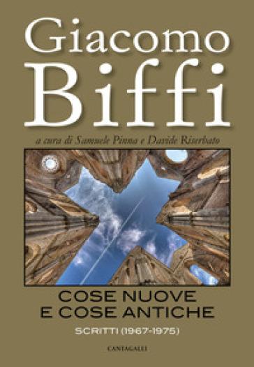 Cose nuove e cose antiche. Scritti (1967-1975) - Giacomo Biffi  