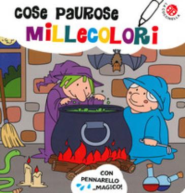 Cose paurose millecolori. Ediz. a colori. Con gadget - Gabriele Clima |
