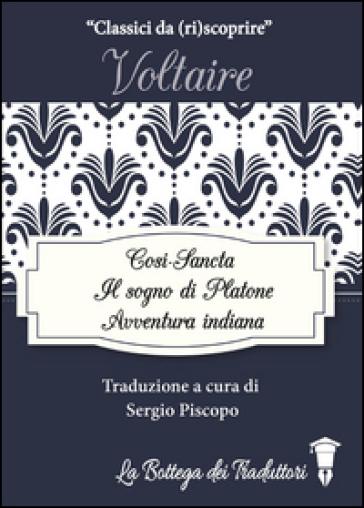 Così-Sancta-Il sogno di Platone-Avventura indiana - Voltaire  