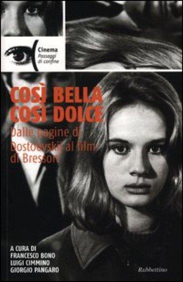 Così bella cosi dolce. Dalle pagine di Dostoevskij al film di Bresson - F. Bono | Ericsfund.org