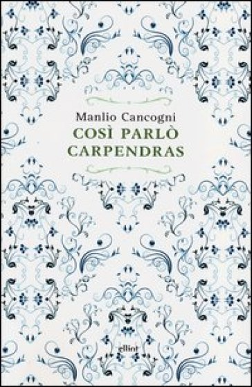 Così parlò Carpendras - Manlio Cancogni | Kritjur.org