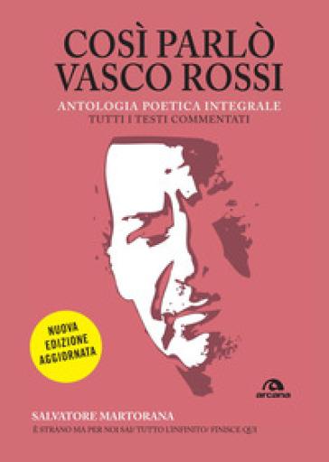 Così parlò Vasco Rossi. Antologia poetica integrale - Salvatore Martorana | Rochesterscifianimecon.com