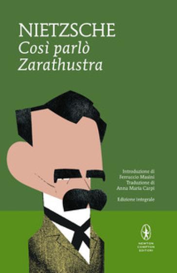 Così parlò Zarathustra. Ediz. integrale - Friedrich Nietzsche | Jonathanterrington.com