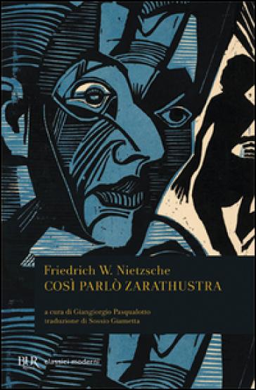 Così parlò Zarathustra - Friedrich Nietzsche |