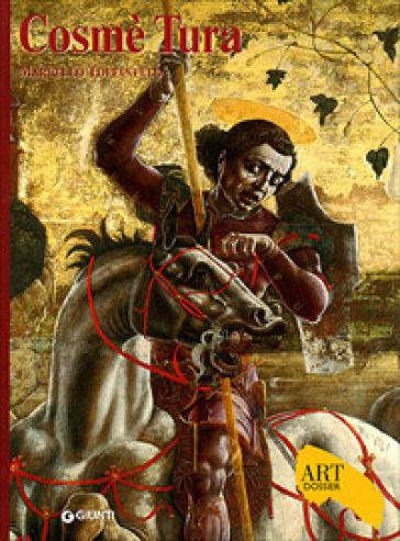 Cosmè Tura. Ediz. illustrata - Marcello Toffanello | Jonathanterrington.com
