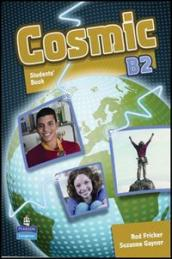 Cosmic B1. Workbook. Con CD Audio. Per le Scuole superiori