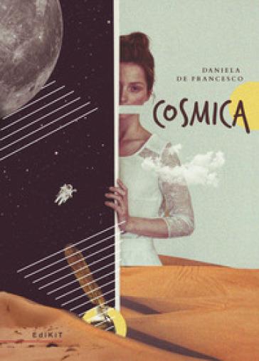 Cosmica - Daniela De Francesco  