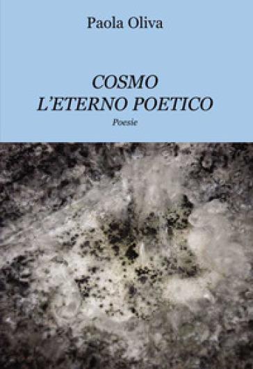 Risultati immagini per Cosmo e L'eterno poetico, di Paola Oliva