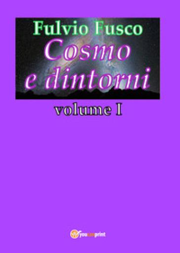 Cosmo e dintorni. 1. - Fulvio Fusco | Ericsfund.org