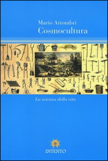 Cosmocultura. La scienza della vita - Mario Attombri | Ericsfund.org