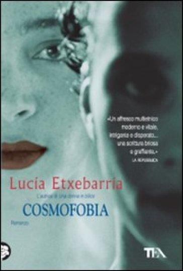 Cosmofobia - Lucia Etxebarria pdf epub