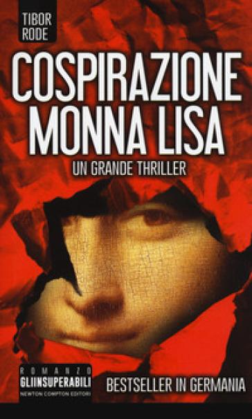 Cospirazione Monna Lisa - Tibor Rode | Rochesterscifianimecon.com