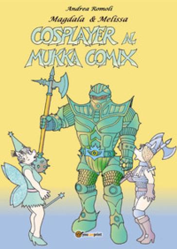Cosplayer al Mukka Comix - Andrea Romoli |